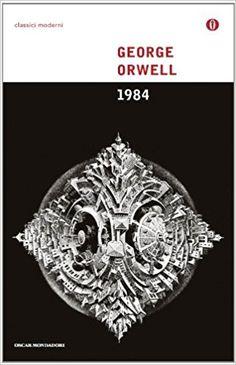 """1984 - George Orwell - Oscar Mondadori """"Libertà è la libertà di dire che due più due fa quattro. Garantito ciò, tutto il resto ne consegue naturalmente"""" (1949)"""