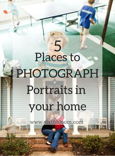 Photography Tips | 5 Places to Photograph Portraits in Your Home, portraits at home, places in your home for pictures