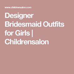Designer Bridesmaid Outfits for Girls  | Childrensalon
