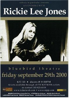 Original concert poster for Rickie Lee Jones at the Bluebird Theater in Denver, CO. 10x14 thin glossy paper