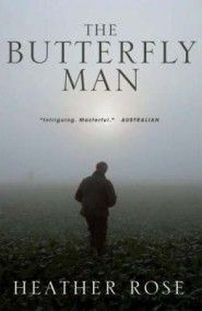 The Butterfly Man - Heather Rose