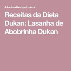 Receitas da Dieta Dukan: Lasanha de Abobrinha Dukan