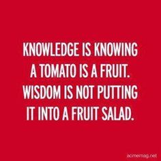 The difference between Knowledge and Wisdom :)