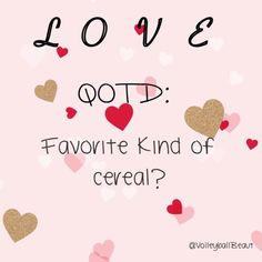QOTD: fav cereal? AOTD: frosted cherrios and fruity pebbles
