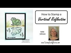 Reflected vertically in water. Easy to do reflection stamping. Reverse the image with this technique. Large toad image from Stampin Up Host set Prince and Princess. Blog Images, Prince And Princess, Stamping Up, Reflection, Videos, Water, Easy, Cards