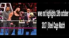 wwe nxt highlights 19th october 2017 | Steel Cage Match