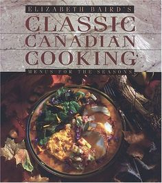Inspired by the cookbooks of the past and family recipe collections, Elizabeth Baird's Classic Canadian Cooking has itself become a classic. Her 300 recipes embody the experience of generations of Canadian cooks and profit from the possibilities offered by native produce.