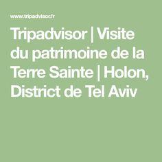 Tripadvisor | Visite du patrimoine de la Terre Sainte | Holon, District de Tel Aviv Tel Aviv, Excursion, Holy Land, Trip Advisor, Sea Of Galilee, Heritage Site, Dead Sea, Old Town, Travel