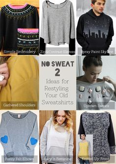 Also: (bottom center idea) add front pocket, change out sleeves on a plain sweatshirt. DiaryofaCreativeFanatic: Sweatshirt Refashions Take 2 Old Sweatshirt, Sweatshirt Makeover, Sweatshirt Refashion, Clothes Crafts, Sewing Clothes, Fashion Sewing, Diy Fashion, Fashion Ideas, Altering Clothes