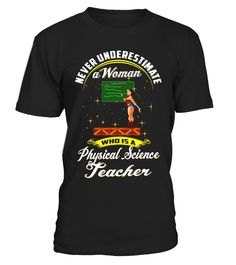 Never Underestimate Who Is A Physical Science Teacher Shirt  thanksgivingday#tshirt#tee#gift#holiday#art#design#designer#tshirtformen#tshirtforwomen#besttshirt#funnytshirt#age#name#october#november#december#happy#grandparent#blackFriday#family#thanksgiving#birthday#image#photo#ideas#sweetshirt#bestfriend#nurse#winter#america#american#lovely#unisex#sexy#veteran#cooldesign#mug#mugs#awesome#holiday#season#cuteshirt