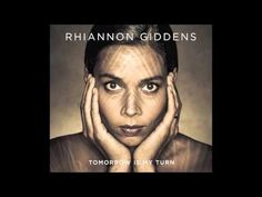"""She's Got You"" from Rhiannon Giddens' debut solo album, Tomorrow Is My Turn."