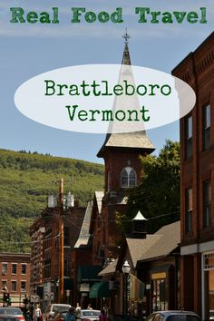 Brattleboro offers lots of options for travelers looking for real food, from bakeries to restaurants to an amazing farmers' market. Just 2 hours from the Boston area, Brattleboro is a great day trip or weekend getaway.