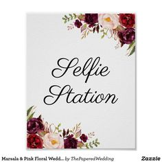 Shop Marsala & Pink Floral Wedding Selfie Station Sign created by ThePaperedWedding. Groom Colours, Photo Booth Background, Modern Colors, Diy Frame, Marsala, Custom Posters, Wedding Signs, Floral Wedding, Event Planning