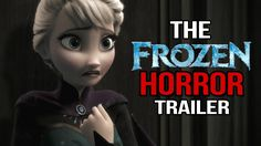 What Disney's 'Frozen' Would Look Like If It Was a Horror Movie