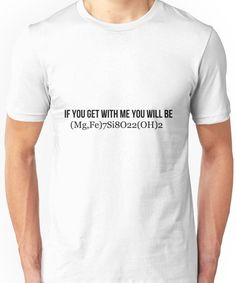 If you get with me, you will be Unisex T-Shirt
