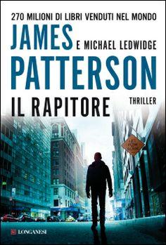 Dall'autore che ha venduto milioni di #libri nel mondo James Patterson - Il rapitore