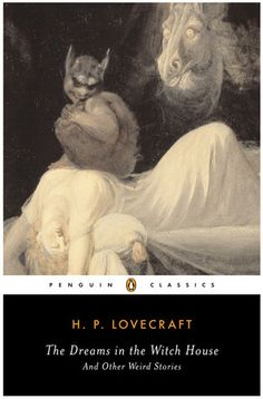 The Dreams in the Witch House and Other Weird Stories (2004) by Penguin Classics