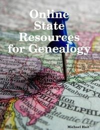 "New e-book in our store - ""Online State Resources for Genealogy"" 784 pages by Michael Hait, CG"