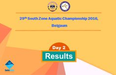 Day 2 Results have been announced for the 29th South Zone Aquatic Championship 2016, Belgaum Know more @ #SwimIndia