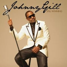 johnny gill / Still Winning