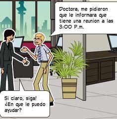 Si claro, siga! ¿En que le puedo ayudar?   Doctora, me pidieron que le informara que  tiene una reunion a las 3:00 P.m.