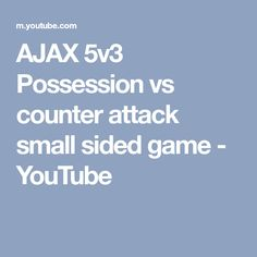 AJAX 5v3 Possession vs counter attack small sided game - YouTube