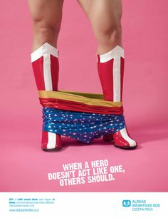 Aldeas Infantiles SOS: Heroes, 3 - When a hero doesn't act like one, others should. | Advertising Agency: Jotabequ GREY, San José, Costa Rica; Creative Directors: Nicolás Schumacher, Ronny Villalobos, Osvaldo Baldi