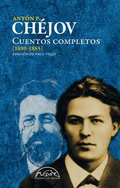 """""""Cuentos completos (1880-1885)"""" Antón P. Chéjov. El proyecto Cuentos completos…"""