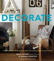 Decorate: 1,000 Professional Design Ideas for Every Room by Holly Becker, Joanna Copestick, and Debi Treloar. #Kobo #eBook