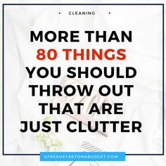 do you feel like you have too much stuff. You probably do and a lot of it you don't need. Here are some things you should throw out that are just clutter