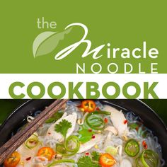 miracle noodle cookbook Free Carb and Soy free