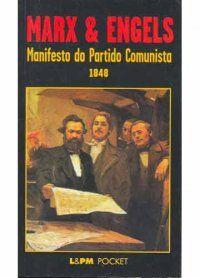 Manifesto do Partido Comunista - Karl Marx e Friedrich Engels - L