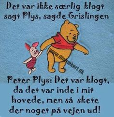 Sjove og frække ting dagligt Having A Bad Day, Disney Quotes, Daily Quotes, Make Me Smile, Wise Words, Winnie The Pooh, Verses, Qoutes, Inspirational Quotes