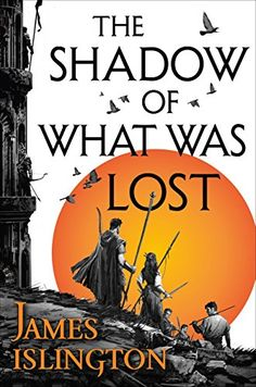 The Shadow of What Was Lost (The Licanius Trilogy) by [Islington, James]