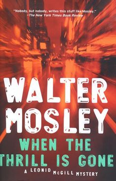 A Leonid McGill Mystery...Walter Mosley is a true master of mystery writing.