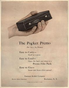 1920, unknown magazine. The Pocket Premo. Easy to Carry—Small as a purse. Easty to Load—Open the back and drop in a Premo Film Pack. Easy to Use—Snaps into focus when opened.