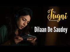 Dilaan De Saudey Song Lyrics - Jugni (2016)   Javed Bashir - Lyrics, Latest Hindi Movie Songs Lyrics, Punjabi Songs Lyrics, Album Song Lyrics