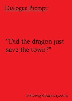 Dialogue Prompt-Did the dragon just save the town-June Prompts Writer Prompts, Picture Writing Prompts, Dialogue Prompts, Creative Writing Prompts, Story Prompts, Writing Advice, Writing Resources, Start Writing, Writing Help