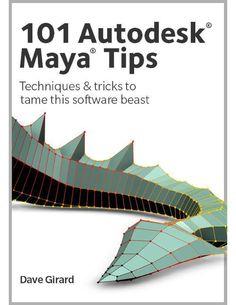 101 autodesk maya tips dave girard