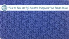 Knitting Tutorial: How to Knit the Left Slanted Diagonal Purl Ridge Stitch. Click link to learn this stitch: http://newstitchaday.com/how-to-knit-the-left-slanted-diagonal-purl-ridge-stitch/ #knitting #yarn