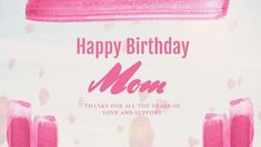 A happy birthday mom video template. A simple pink background with pink text displaying a birthday message.