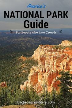 A national parks guide to help you avoid the crowds in these beautiful places.