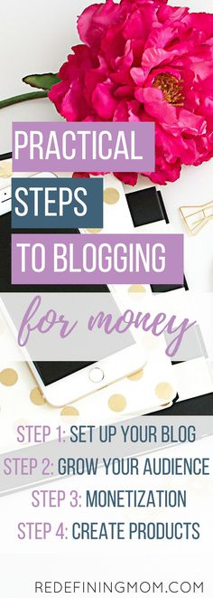 The Ultimate Beginners Guide to Blogging: How to Get Started Blogging for Money explains how to start a blog for beginners. 4 practical steps on how to blog for money. Step 1: set up a blog Step 2: grow your blog audience Step 3: monetize your blog Step 4: create your own products via @redefinemom