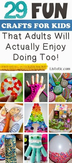 Helping Kids Grow Up: 29 Crafts Your Kids Will Love And So Will You