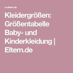 Kleidergrößen: Größentabelle Baby- und Kinderkleidung  | Eltern.de