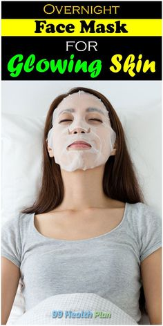Overnight Face Mask for Glowing Skin - 99 Health Plan Moisturizer For Oily Skin, Oily Skin Care, Skin Care Tips, Face Mask For Spots, Charcoal Face Scrub, Overnight Face Mask, Glowing Skin, Beauty Skin, Potato Juice