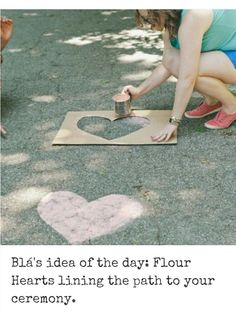 Cute idea for the driveway on Valentine's, anniversary etc. I would use ground up pink or peach chalk instead in a sifter though =)