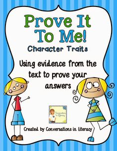 Prove It To Me$-Use evidence from the text to Prove Character Traits!!-Love this!