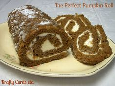 Krafty Cards etc.: The Perfect Pumpkin Roll  #fallrecipes #pumpkin #pumkinroll