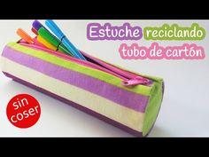 Manualidades: ESTUCHE o LAPICERA reciclando tubo de cartón - SIN COSER - Innova manualidades - YouTube